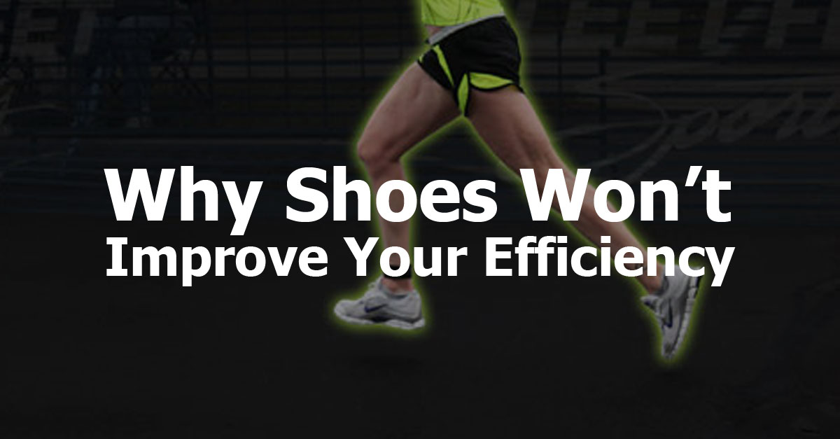 why-shoes-wont-improve-efficiency-running