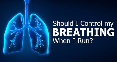 Should I Control My Breath When I Run?