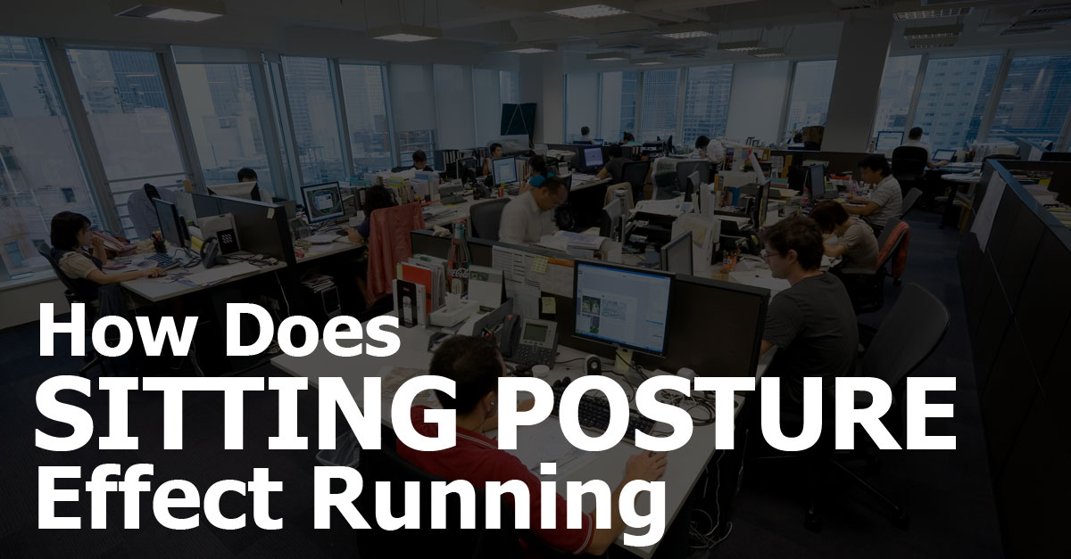 how-does-sitting-posture-affect-running